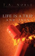 Life Is a Trip and Then...