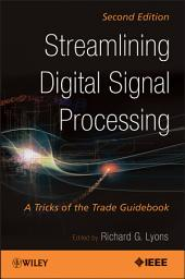 Streamlining Digital Signal Processing: A Tricks of the Trade Guidebook, Edition 2