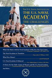 U.S. Naval Institute on the Naval Academy: The Challenges