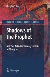 Shadows of the Prophet: Martial Arts and Sufi Mysticism