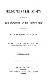 The Philosophy of the Infinite. With special reference to the theories of Sir William Hamilton and M. Cousin
