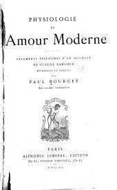 Physiologie de l'amour moderne: Fragments posthumes d'un ouvrage de Claude Larcher