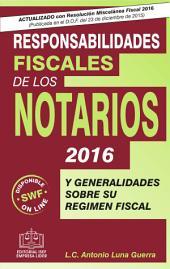 Responsabilidades Fiscales de los Notarios 2016