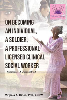 On Becoming an Individual  A Soldier  A Professional Licensed Clinical Social Worker