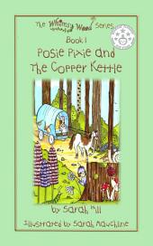 "FREE Excerpt from POSIE PIXIE AND THE COPPER KETTLE - WINNER ""Reader's Favorite BEST IN CLASS - 5 STAR medal"" - Sample Extract: Book 1 in the Whimsy Wood Series"