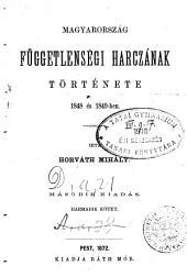 Magyarország függetlenségi harczának története, 1848 és 1849-ben. 2. kiadás: Volume 3
