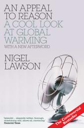 AN Appeal to Reason: A Cool Look at Global Warming