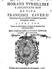 De Vita Francisci Xaverii ... libri sex