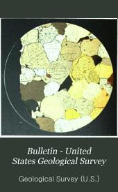 Bulletin - United States Geological Survey: Issues 7-14
