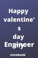 Happy Valentine's Day My Engineer Notebook