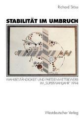 """Stabilität im Umbruch: Wahlbeständigkeit und Parteienwettbewerb im """"Superwahljahr"""" 1994"""