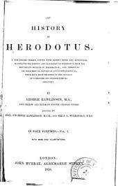 The History of Herodotus: A New English Version, Ed. with Copious Notes and Appendices, Illustrating the History and Geography of Herodotus, from the Most Recent Sources of Information; and Embodying the Chief Results, Historical and Ethnographical, which Have Been Obtained in the Progress of Cuneiform and Hieroglyphical Discovery, Volume 1