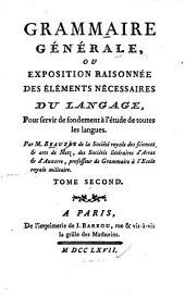 Grammaire générale: ou exposition raisonnée des éléments nécessaires du langage, pour fervir de fondement à l'étude de toutes les langues, Volume2