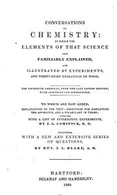 Conversations on Chemistry: In which the Elements of that Science are Familiarly Explained, and Illustrated by Experiments, and Thirty-eight Engravings on Wood