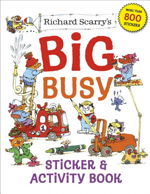 Richard Scarry s Big Busy Sticker and Activity Book