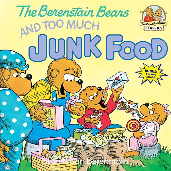 Download The Berenstain Bears and Too Much Junk Food Book