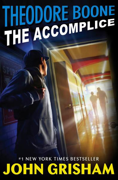 Download Theodore Boone  The Accomplice Book