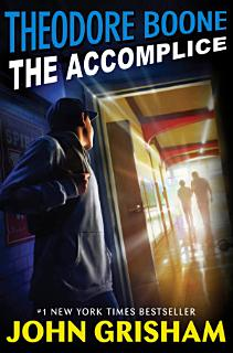 Theodore Boone  The Accomplice Book