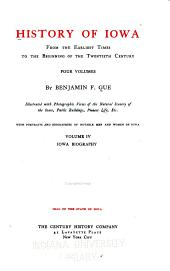 History of Iowa from the Earliest Times to the Beginning of the Twentieth Century by Benjamin T. Gue: Volume 4