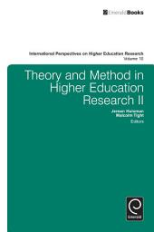 Theory and Method in Higher Education Research II