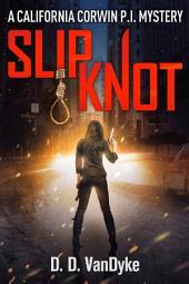 Slipknot: California Corwin P.I. Mystery Series Book 3