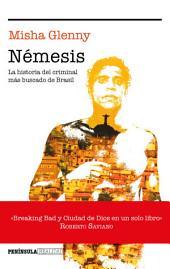 Némesis: La historia del criminal más buscado de Brasil