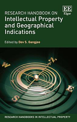 Research Handbook on Intellectual Property and Geographical Indications PDF