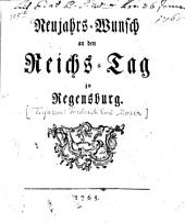 Neujahrs-Wunsch an den Reichs-Tag zu Regensburg