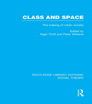 Class and Space  RLE Social Theory