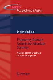 Frequency Domain Criteria for Absolute Stability: A Delay-integral-quadratic Constraints Approach