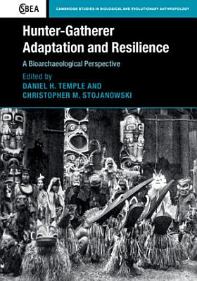 Hunter Gatherer Adaptation and Resilience
