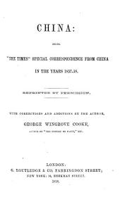 China, 'The Times' special correspondence from China in 1857-58. With corrections and additions