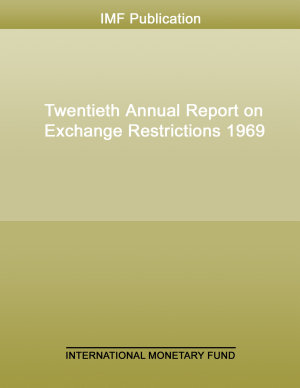Annual Report on Exchange Arrangements and Exchange Restrictions 1969
