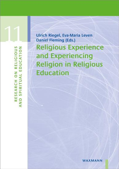 Religious Experience and Experiencing Religion in Religious Education PDF