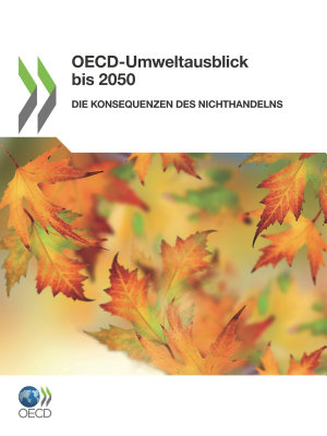 OECD Umweltausblick bis 2050 Die Konsequenzen des Nichthandelns PDF