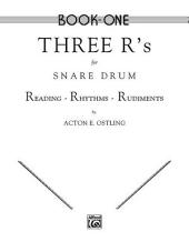 Three R's for Snare Drum, Volume 1: Reading * Rhythms * Rudiments
