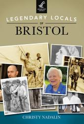 Legendary Locals of Bristol