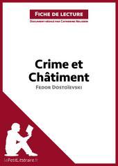 Crime et Châtiment de Fedor Dostoïevski (Fiche de lecture): Résumé complet et analyse détaillée de l'oeuvre