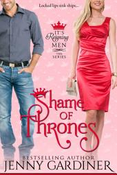 Shame of Thrones: (It's Reigning Men Book 5)