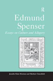 Edmund Spenser: Essays on Culture and Allegory