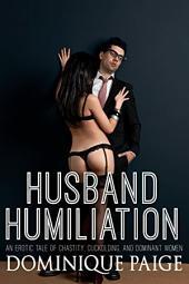 Husband Humiliation: Female Domination