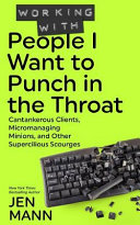 Working with People I Want to Punch in the Throat Book