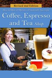 How to Open & Operate a Financially Successful Coffee, Espresso and Tea Shop