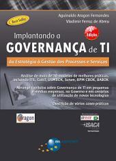 Implantando a Governança de TI - 4ª Ed.: Da estratégia à Gestão de Processos e Serviços