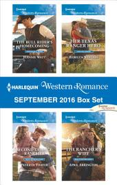 Harlequin Western Romance September 2016 Box Set: The Bull Rider's Homecoming\Second Chance Rancher\Her Texas Ranger Hero\The Rancher's Wife