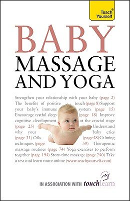 Baby Massage and Yoga  A Teach Yorself Guide PDF