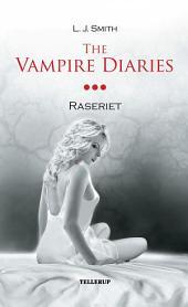 The Vampire Diaries #3: Raseriet