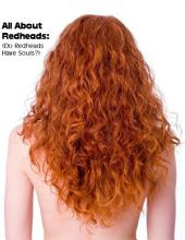 All About Redheads: (Do Redheads Have Souls?)