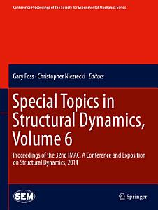 Special Topics in Structural Dynamics  Volume 6