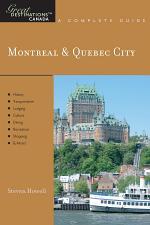 Explorer's Guide Montreal & Quebec City: A Great Destination